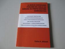 LA NUEVA CIUDADANIA PERUANA DEL SIGLO XXI-CARLOS A. JOHNSON-2014-PAPERBACK BOOK