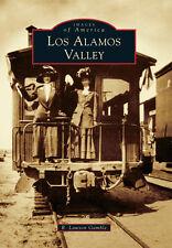 Los Alamos Valley [Images of America] [CA] [Arcadia Publishing]