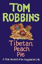 Tibetan Peach Pie True Account of an Imaginative Life by Tom Robbins 2014 book