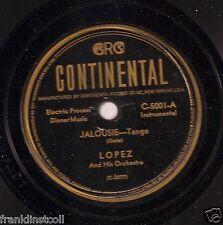 Lopez and his Or. on 78 rpm Continental C-5001: Jalousie/Tango de la rosa