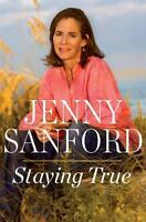 Staying True by Jenny Sanford 2010 Hardcover