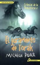 El Juramento de Torak : Crónicas de la Prehistoria V 5 by Michelle Paver...