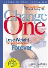 Change One: Breakthrough 12-Week Eating Plan-Lose Weight Simply, Safely, Forever
