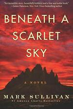 Beneath a Scarlet Sky: A Novel by Mark Sullivan Book of the Month FREE DELIVERY