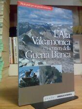 L' ALTA VALCAMONICA E I SENTIERI DELLA GUERRA BIANCA - 2007