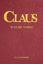 Claus V3b1 : A Christmas Incarnation: the Disciple V3b1 by C. J. Coombes...