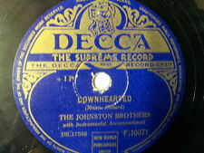 """78 rpm 10"""" THE JOHNSTON BROTHERS downhearted / oh happy"""