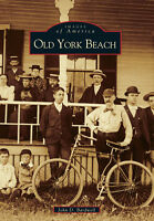 Old York Beach [Images of America] [ME] [Arcadia Publishing]