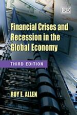 Financial Crises and Recession in the Global Economy, , Allen, Roy E., Good, 201