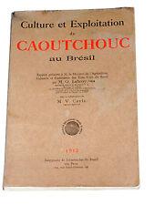 Culture et exploitation du caoutchouc au Brésil HEVEA Latex Maniçoba Castilloa
