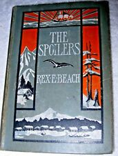 The SPOILERS, By REX BEACH, 1906 Hb, made into a john wayne movie