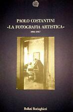 PAOLO COSTANTINI LA FOTOGRAFIA ARTISTICA 1904-1917 BOLLATI BORINGHIERI 1990