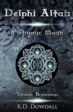 NEW Delphi Altair: Strange Beginnings by Karen Dowdall