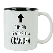 This Guy is going to be a Grandpa 11 oz White Ceramic Coffee Mug (Black) with Gi