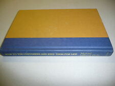How to Win Customers and Keep Them For Life by Michael LeBoeuf vintage 1st ed.