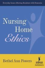 NEW - Nursing Home Ethics: Everyday Issues Affecting Residents with Dementia