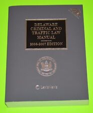 Delaware Criminal and Traffic Law Manual 2006 - 2007 edition, LIKE NEW, w/ CD