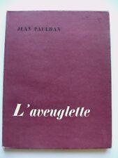 JEAN PAULHAN : L'AVEUGLETTE / EO N° + ENVOI DE PAULHAN / NRF / POINT DU JOUR