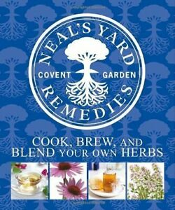 Neal's Yard Remedies: Cook, Brew, and Blend Your Own Herbs Book The Cheap Fast