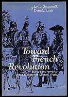 Toward the French Revolution : Europe and America in the Eighteenth-Century Worl