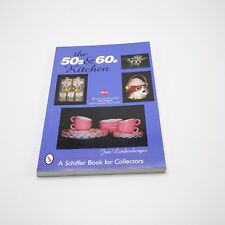 The 50s  60s Kitchen - A Collector's Handbook and Price Guide 2004 - 4th edition