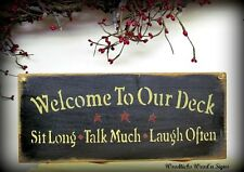 Wood Sign, Welcome to our Deck SIT long TALK much LAUGH often / House Sign, Gift