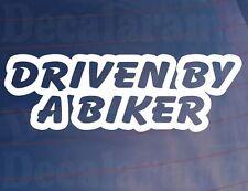 DRIVEN BY A BIKER Funny/Novelty Car/Van/Window/Bumper Vinyl Sticker/Decal