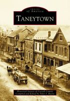 Taneytown [Images of America] [MD] [Arcadia Publishing]