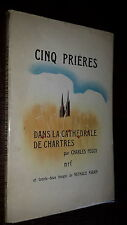 CINQ PRIERES DANS LA CATHEDRALE DE CHARTRES - Charles Péguy 1956 - Ill. N Parain