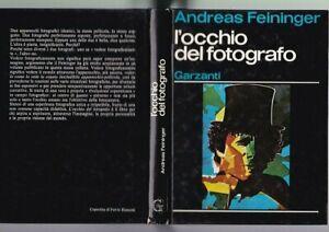 Andreas Feininger - L'occhio del fotografo Garzanti 1977 1^ ed.  fotografia R