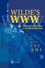 Wilde's WWW : Technical Foundations of the World Wide Web by Erik Wilde...