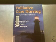 Palliative Care Nursing : Caring for Suffering Patients by Caryn A. Sheehan,...