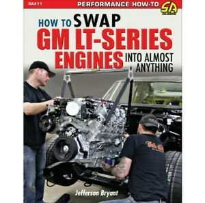 How To Swap GM LT-Series Engines Into Almost Anything CarTech Manual SA411
