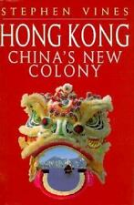 Hong Kong: China's New Colony Vines, Stephen Hardcover