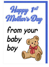 Mum - Stepmum - Nan -  Card -  Happy 1st Mothers Day - From Your Baby Boy