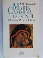 Maria cammina con noi Riflessioni Vangelo Baccarani religione liturgia teologia