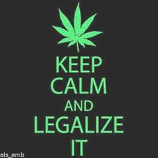 Keep Calm Legalize Marijuana Pot HEAT PRESS TRANSFER for T Shirt Sweatshirt 730d