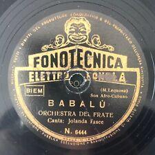 "10"" 78RPM FONOTECNICA ITALY ORCHESTRA DEL FRATE JOLANDA FASCE BABALU' /COMPRENIE"