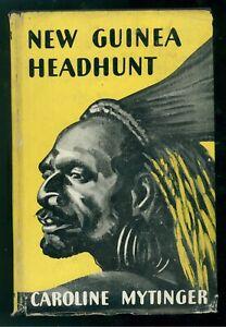 MYTINGER CAROLINE NEW GUINEA HEADHUNT MACMILLAN 1947 VIAGGI AUSTRALIA OCEANIA