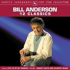 Classics by Bill Anderson (Vocals) (CD, May-2003, VareŠse Sarabande (USA))