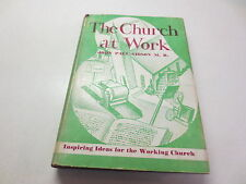 The Church at Work by John Paul Gibson Inspiring Ideas for the Working Church