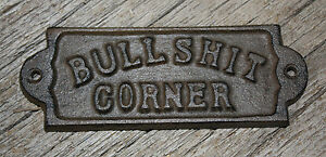 1 Cast Iron BULLSHIT CORNER Door Plaque Garden Sign Ranch Wall Decor Man Cave