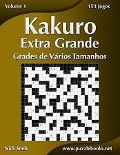 Kakuro: Kakuro Extra Grande Grades de Vários Tamanhos - Volume 1 - 153 Jogos...