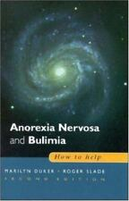 Anorexia Nervosa and Bulimia : How to Help by Roger Slade and Marilyn Duker...