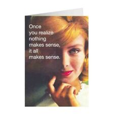 """Retro Humour """"Nothing Makes Sense"""" Greetings Card Birthday Gift Occasion Funny"""