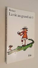 LA VIE AU GRAND AIR 3 Chapeau d'amour Reiser Albin Michel 1998  Collection Folio