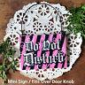 Door Hanger MINI Ornament * DO NOT DISTURB Sign Fits Doorknob Pink Room Cubicle