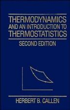 Thermodynamics and an Introduction to Thermostatistics: By Callen, Herbert B.