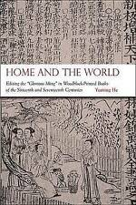 Home and the World: Editing the  Glorious Ming  in Woodblock-Printed Books of...