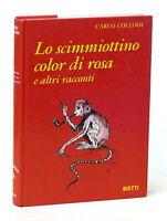 Libri Ragazzi - C. Collodi - Lo scimmiottino color di rosa e altri racconti 1974